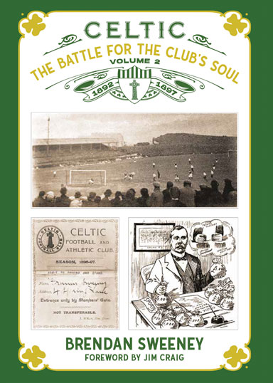 CELTIC THE BATTLE FOR THE CLUB'S SOUL - VOLUME 2